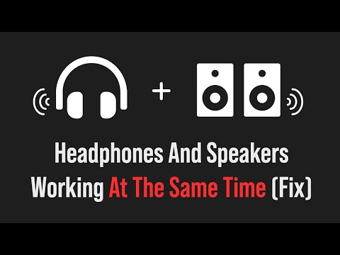 how to fix the problem of speakers and headphones playing at the same time