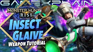 Monster Hunter Rise - Insect Glaive Tutorial (Beginner Friendly Guide)