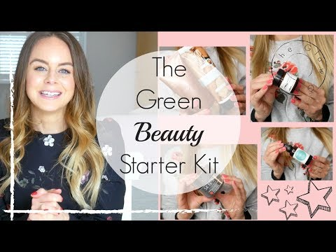 Green Beauty Starter Kit 2018 // Natural and Organic Skin Care, Hair Care + More