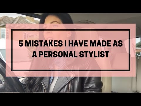 5 Mistakes I Have Made As A Personal Stylist