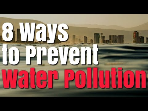 8 Ways To Prevent Water Pollution