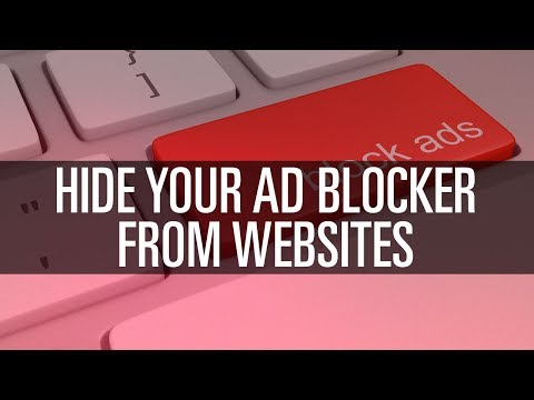 How To Hide Your Ad Blocker