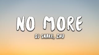 DJ Snake - No More (Lyrics) ft. ZHU