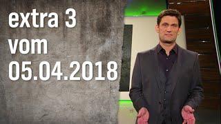 Extra 3 Vom 05.04.2018 | Extra 3 | Ndr