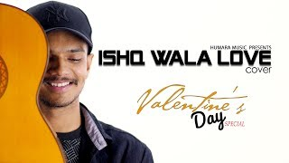 Valentine's Special 2019 | Ishq Wala Love | Cover | Student Of The Year | New Romantic Song 2019