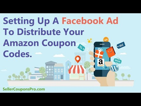 Creating a Facebook Ad To Deliver Amazon Coupon Codes
