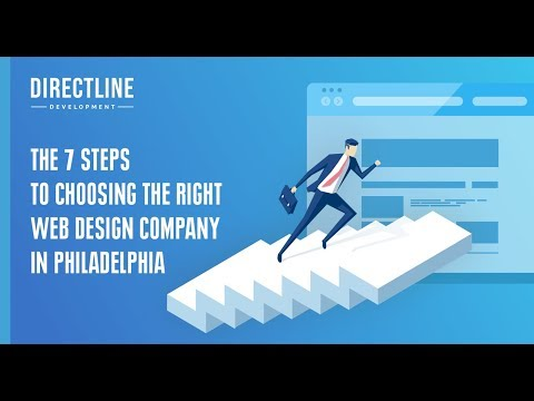 The 7 Steps To Choosing The Right Web Design Company In Philadelphia | Website Design Companies
