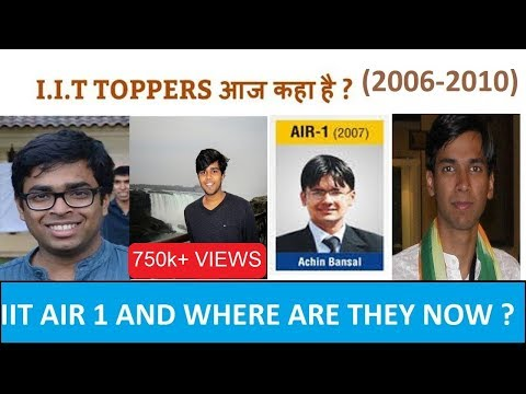 IIT TOPPERS WHERE THEY ARE FROM 2006-2010  IIT TOPPERS कहा है अभी ? (2006-2010) {PART 2}
