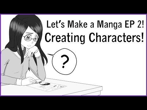 Creating Characters! Let's Make a Manga EP 2!