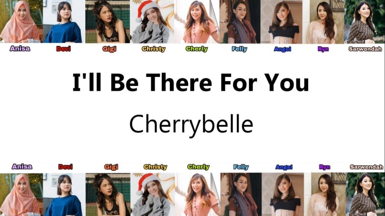 Download Cherrybelle - I'll Be There For You ( Audio Lirik)(AnisaDeviGigiChristyCherlyFellyAngelRynSarwendah) MP3 Gratis