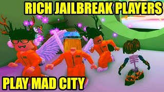 RICHEST JAILBREAK PLAYERS' FIRST TIME Playing MAD CITY Roblox