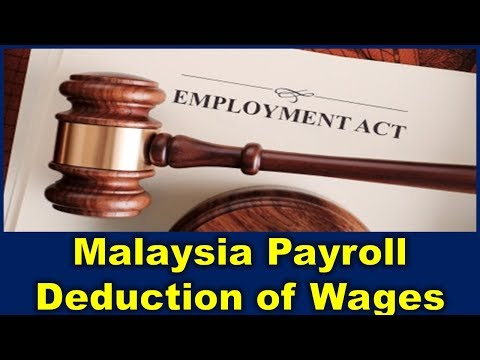 Malaysia Payroll and Employment Act : The Deduction of Wages or Salary of Employee