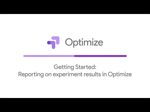Getting Started: Reporting on experiment results in Google Optimize