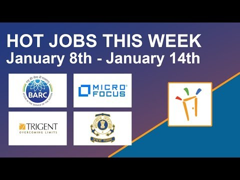 Freshersworld Hot Jobs Of The Week-(Jan 8th–Jan 14th) – Trigent software,BARC,Micro Focus,Govt Jobs