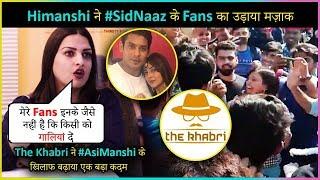 Himanshi Khurana Takes A Dig On #SidNaaz Fans | The Khabri ACCUSES #AsiManshi