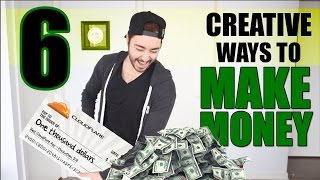 6 Creative Ways To Make Money