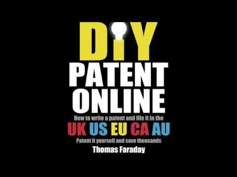 How to get a patent with no maney in the UK, US, EU, Canada & Australia. DIY PATENT ONLINE