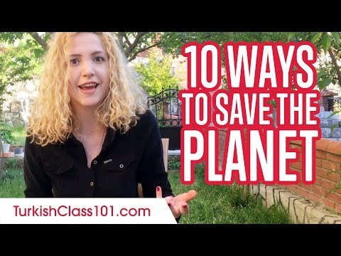 Learn the 10 Ways to Save the Planet in Turkish