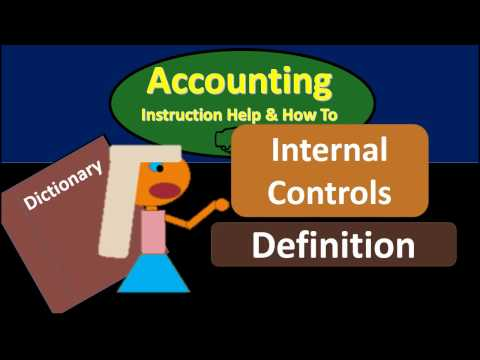 Internal Controls Definition - What are internal controls?