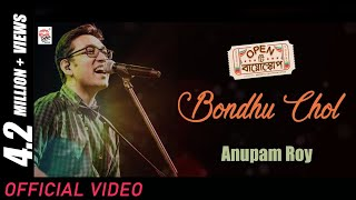Bondhu Chol Lyrical   Open Tee Bioscope   Anupam Roy   Shantanu Moitra   Anindya