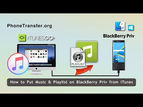 How to Put Music & Playlist on BlackBerry Priv from iTunes