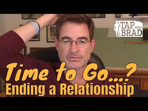 Time to Go? (Ending a Relationship) - Tapping with Brad Yates