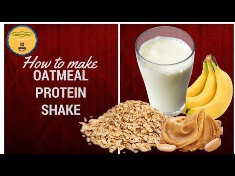 how to make oatmeal protein  shake without protein powder | protein shake