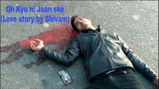Oh Kyu Ni Jaan Ske || Part 1 || Ninja | shivam dwivedi || Love story song by shivam || Remake