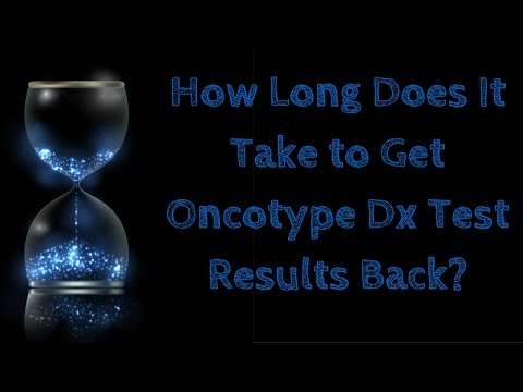How Long Does It Take to Get Oncotype Dx Test Results Back?