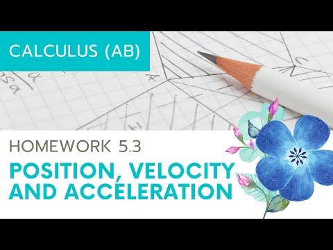 Calculus AB Homework 5.3: Position, Velocity, Acceleration