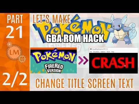 How To Make a Pokémon Rom Hack GBA Part 21 ⚙ Another FAILED Attempt To Change Fire Red Title Screen