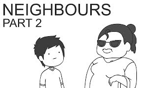 Neighbours [Part 2]