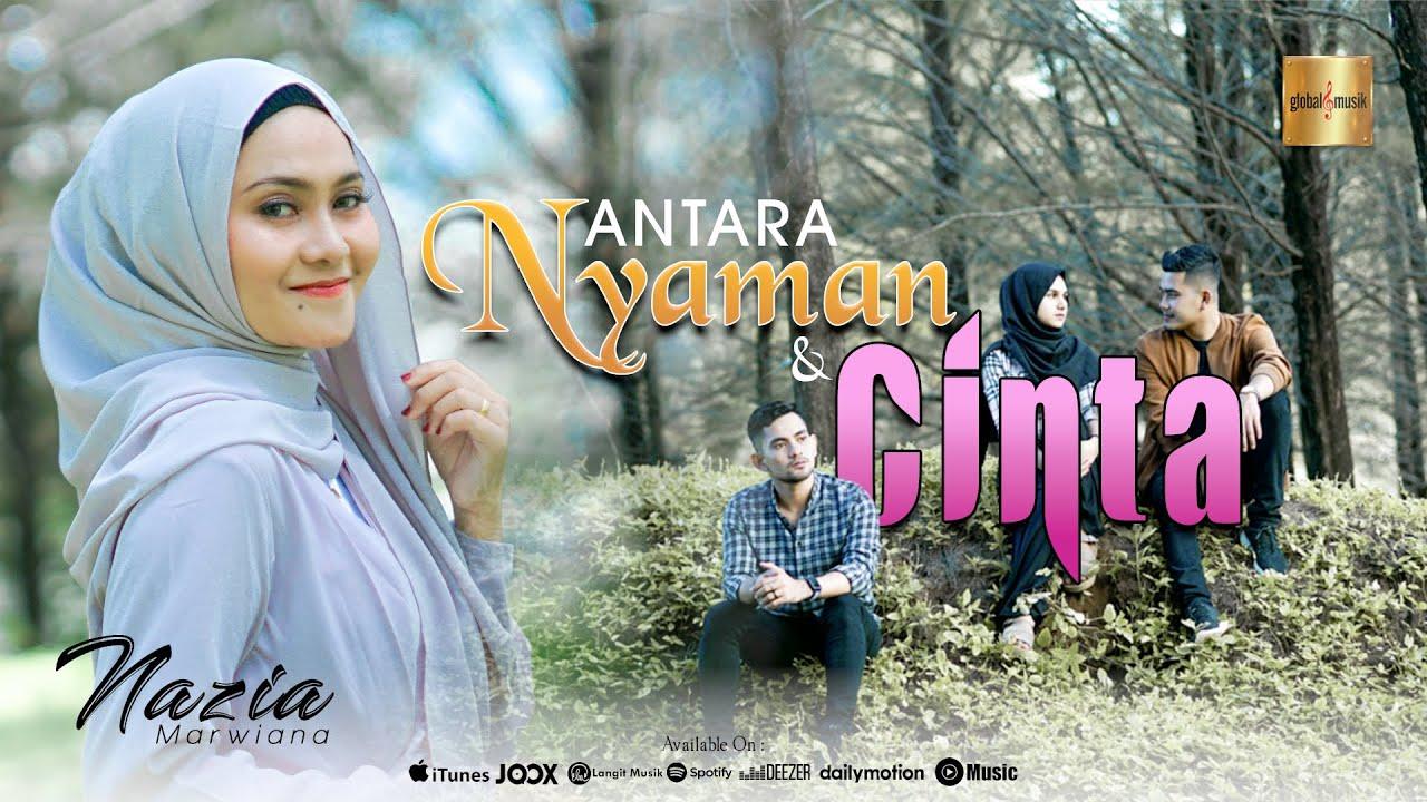 Nazia Marwiana - Antara Nyaman Dan Cinta