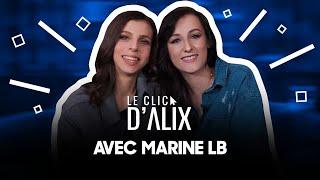 MARINE LB: SA PREMIÈRE INTERVIEW #LeClicDAlix