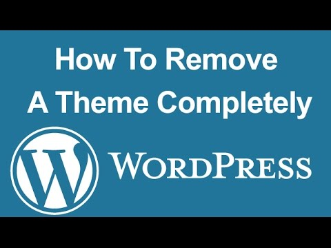 How To Remove A WordPress Theme and Settings Completely