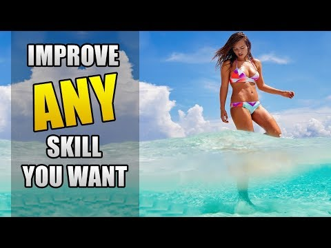 How to IMPROVE at ANY SKILL You Want! | How to Master Any Skill You Want