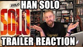 HAN SOLO TRAILER REACTION - Happy Console Gamer