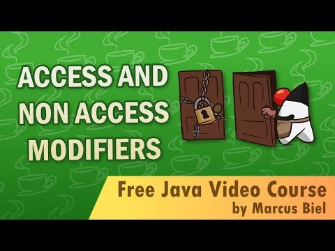 Java for Beginners 5 - access and non access modifiers
