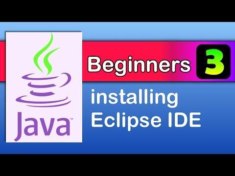 java beginners 3 : Eclipse instalation - Java tutorials