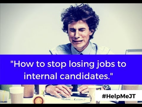 How to Stop Losing Jobs to Internal Candidates  | #HelpMeJT | J.T. O'Donnell