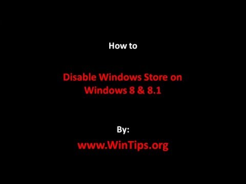 How to: Disable Store App in Windows 8 & 8.1.