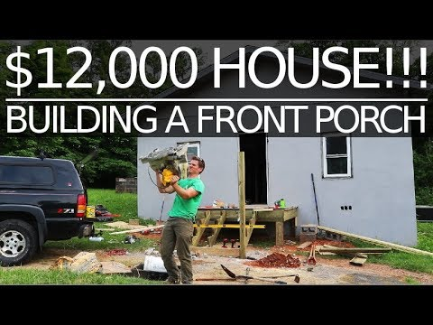 $12,000 House - Building a Front Porch - #34