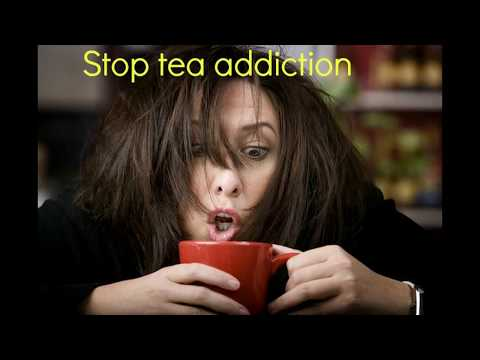 How to stop tea addiction