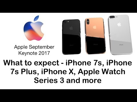 What to Expect: iPhone 8/Edition, Apple Watch Series 3 and more: Apple September Keynote 2017