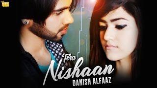 Tera Nishaan - Danish Alfaaz - Official Latest Hindi Songs 2018 - Dillagi
