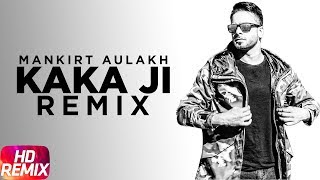 Kaka Ji Remix | Mankirt Aulakh | Gupz Sehra | Preet Judge | Speed Records