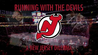Running With The Devils: A New Jersey Dilemma