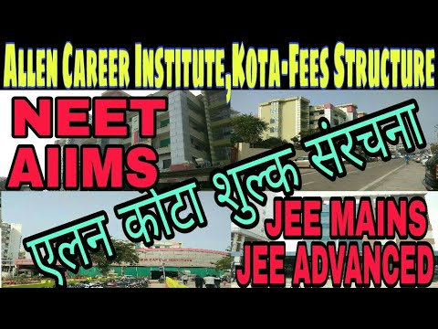 Allen Kota Fees Structure for Medical NEET (UG), AIIMS, JEE (Main+Advanced), JEE Mains