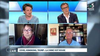 Covid, Hong Kong, Trump : la Chine voit rouge #cdanslair 26.05.2020
