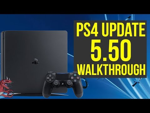 PS4 Update 5.50 OUT NOW! Walkthrough of All The New Features! (PS4 5.50 Update - PS4 5.5 Update)